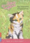 Au concours d'équitation (Les chatons magiques, 8) - Sue Bentley, Christine Bouchareine