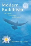 Modern Buddhism: The Path of Compassion and Wisdom - Gyatso