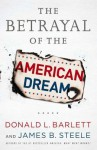 The Betrayal of the American Dream - Donald L. Barlett