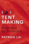 Tentmaking: Business As Missions - Patrick Lai