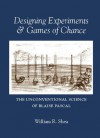Designing Experiments & Games of Chance: The Unconventional Science of Blaise Pascal - William R. Shea
