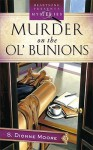 Murder On The Ol' Bunions - S. Dionne Moore