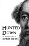Hunted Down: The Detective Stories of Charles Dickens - Charles Dickens, Peter Haining, E.g. Dalziel