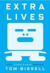 Extra Lives: Why Video Games Matter (Audio) - Tom Bissell