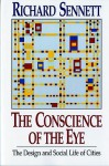 The Conscience of the Eye: The Design and Social Life of Cities - Richard Sennett