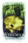 Walt Whitman: Selected Poems - Walt Whitman