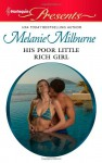 His Poor Little Rich Girl - Melanie Milburne