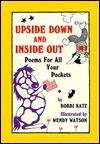 Upside Down and Inside Out: Poems for All Your Pockets - Bobbi Katz
