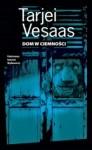 Dom w ciemności - Tarjei Vesaas