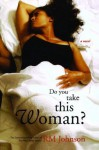 Do You Take This Woman?: A Novel - R.M. Johnson