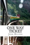 One Way Ticket - Josh Hilden