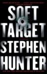 Soft Target: A Thriller - Stephen Hunter