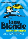 Jane Blonde: Twice the Spylet - Jill Marshall