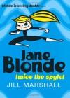 Jane Blonde: Twice the Spylet - Jill Marshall