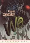 We - Yevgeny Zamyatin, A. Miller