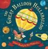 Great Balloon Hullabaloo - Peter Bently, Mei Matsuoka