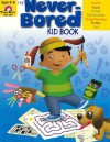The Never-Bored Kid Book, Ages 4-5 - Joy Evans, Jo Ellen Moore
