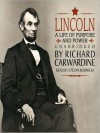 Lincoln: A Life of Purpose and Power (MP3 Book) - Richard Carwardine, Stefan Rudnicki