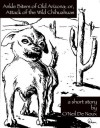 Ankle Biters of Old Arizona; or, Attack of the Wild Chihuahuas - O'Neil de Noux