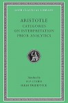 Categories/On Interpretation/Prior Analytics - Aristotle, Harold P. Cooke, Hugh Tredennick, H.P. Cooke