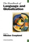 The Handbook of Language and Globalization (Blackwell Handbooks in Linguistics) - Nikolas Coupland