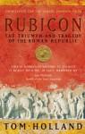 Rubicon: The Triumph and Tragedy of the Roman Republic - Tom Holland