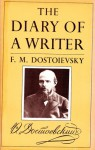 The Diary of a Writer - Fyodor Dostoyevsky, Boris Brasol, Joseph Frank