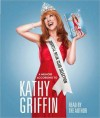 Official Book Club Selection: A Memoir According to Kathy Griffin (Audio) - Kathy Griffin