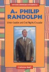 A. Philip Randolph: Labor Leader and Civil Rights Crusader - Catherine Reef