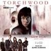 Torchwood: Slow Decay: An Unabridged Torchwood Novel - Andy Lane, Burn Gorman