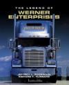 The Legend of Werner Enterprises - Jeffrey L. Rodengen, Richard F. Hubbard