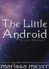 The Little Android - Marissa Meyer