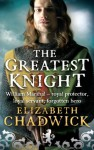 The Greatest Knight: The Story of William Marshal - Elizabeth Chadwick