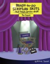 Ready-To-Go Scripture Skits (That Teach Serious Stuff): The Sequel - Michael Theisen