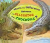What's the Difference Between an Alligator and a Crocodile? - Lisa Bullard, Debra Bandelin