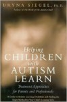 Helping Children with Autism Learn - Bryna Siegel
