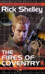 Fires of Coventry - Rick Shelly, Rick Shelley