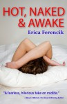 Hot, Naked and Awake - Erica Ferencik