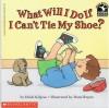 What Will I Do If I Can't Tie My Shoe? - Heidi Kilgras, Dana Regan