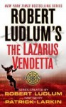 The Lazarus Vendetta - Robert Ludlum, Patrick Larkin