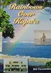 Rainbows Over Kapaa - Bill Fernandez