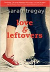 Love and Leftovers - Sarah Tregay