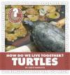 How Do We Live Together? Turtles - Katie Marsico