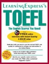 TOEFL: The English Scores You Need! - Learning Express LLC