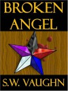 Broken Angel - S.W. Vaughn