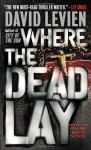 Where the Dead Lay - David Levien