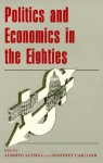 Politics and Economics in the Eighties - Alberto Alesina, Alberto Alesina