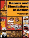 Games and Simulations in Action - Alec Davison, Peter Gordon