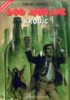 Krouic (Bob Morane #113) - Henri Vernes, René Follet, Frank Leclercq, Gilles Dubus