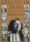 Leksykon 300 najsłynniejszych Indian - Aleksander Sudak